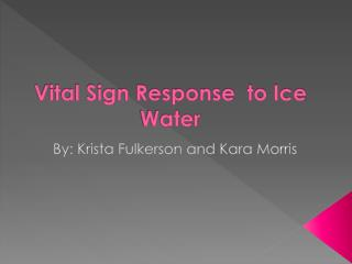 Vital Sign Response  to Ice Water