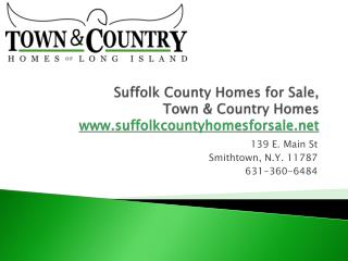Suffolk County Homes For Sale, Town & Country Homea