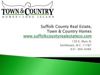 Suffolk County Real Estate Company, Town & Country Homes