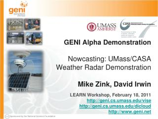 LEARN Workshop, February 18, 2011 http://geni.cs.umass.edu/vise http://geni.cs.umass.edu/dicloud