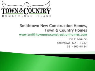 Smithtown New Construction Homes, Town & Country Homes