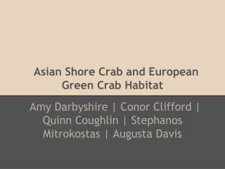 Asian Shore Crab and European Green Crab Habitat