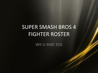 SUPER SMASH BROS 4  FIGHTER ROSTER