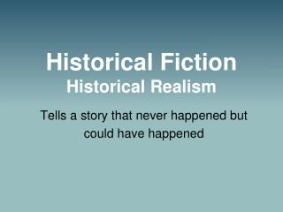 Historical Fiction Historical Realism