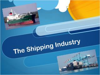 The Shipping Industry