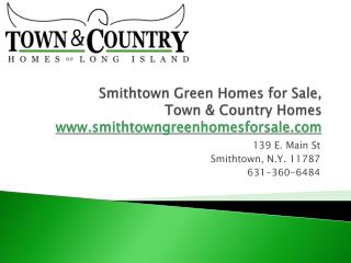 Smthtown Green Homes For Sale, Town & Country Homes