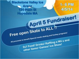 Free open Skate to ALL !!  All proceeds to benefit Special needs skating and hockey programs!
