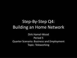 Step-By-Step Q4: Building an Home Network