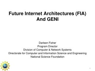 Future Internet Architectures (FIA) And GENI