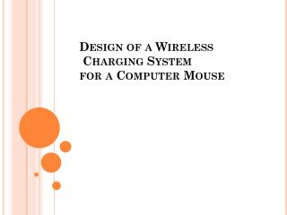 Design of a Wireless  Charging System  f or a Computer Mouse