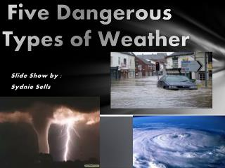 Five Dangerous Types of Weather