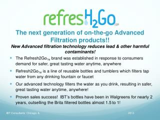 The next generation of on-the-go Advanced Filtration products!!