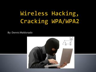 Wireless  Hacking, Cracking WPA/WPA2