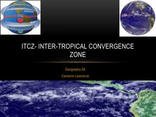 ITCZ- inter-Tropical Convergence Zone