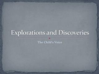 Explorations and Discoveries
