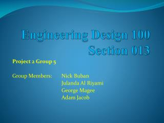 Engineering Design 100 Section 013