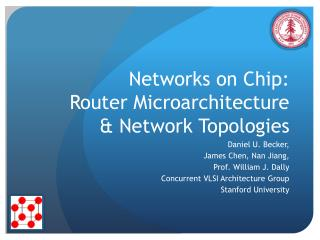 Networks on Chip: Router  Microarchitecture  & Network Topologies
