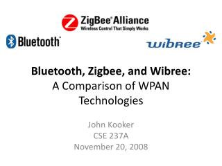 Bluetooth,  Zigbee , and  Wibree : A Comparison of WPAN Technologies