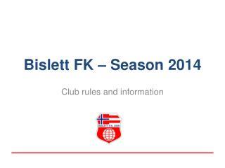 Bislett  FK – Season 2014