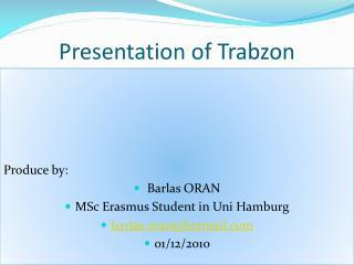Presentation  of Trabzon