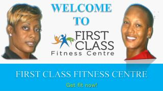 FIRST CLASS FITNESS CENTRE