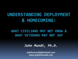 Understanding deployment & homecoming: What civilians may not know & what veterans may not say