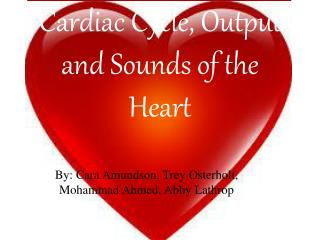 Cardiac Cycle, Output and Sounds of the Heart