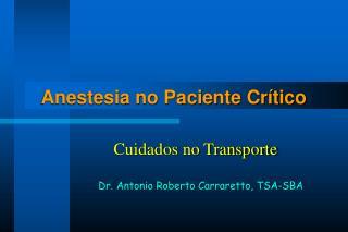 Anestesia no Paciente Cr tico