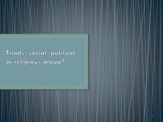 Triads: social, political or religious group?