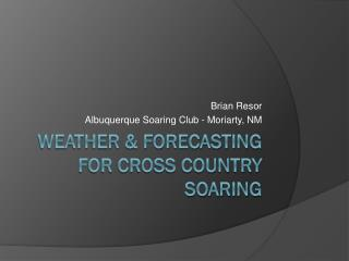 Weather & Forecasting for Cross Country Soaring