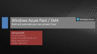 Windows  Azure  Pack / SMA Build and automate your own private Cloud