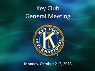 Monday, October 21 st , 2013