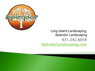 Long Island Landscaping Company, Splendor Landscaping