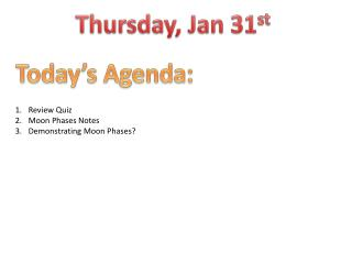 Thursday, Jan 31 st