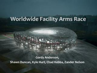 Worldwide Facility Arms Race