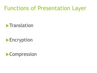 Functions of Presentation Layer