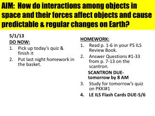 5/1/13 DO NOW: Pick up today's quiz & finish  it Put last night homework in  the basket.