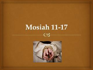 Mosiah 11-17