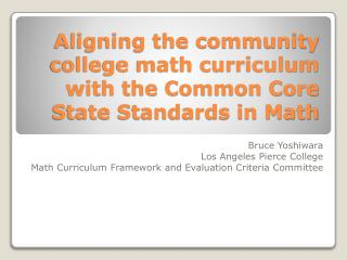 Aligning the community college math curriculum with the Common Core State Standards in Math