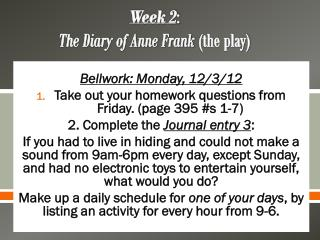 Week 2 :  The Diary of Anne Frank  (the play)