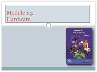 Module 1.3  Hardware
