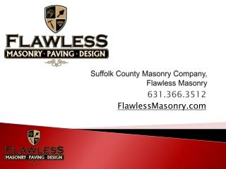 Suffolk County Masonry Company, Flawless Masonry