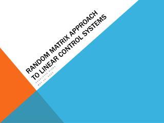 Random Matrix Approach to Linear Control Systems