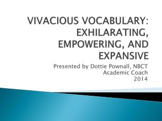 VIVACIOUS VOCABULARY:  EXHILARATING, EMPOWERING, AND EXPANSIVE