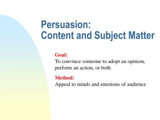 Persuasion:  Content and Subject Matter