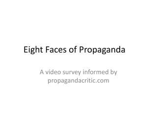 Eight Faces of Propaganda