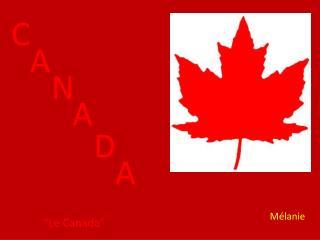 """""""Le Canada"""""""
