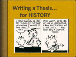 Writing a Thesis… for HISTORY