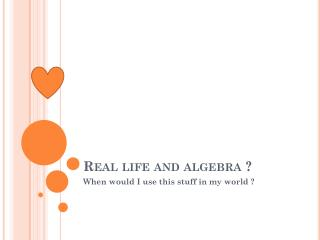 Real life and algebra ?
