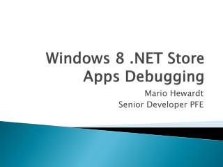 Windows 8 . NET  Store Apps Debugging